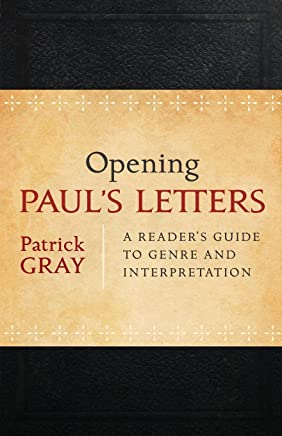 Opening Paul's Letters: A Readers Guide to Genre and Interpretation