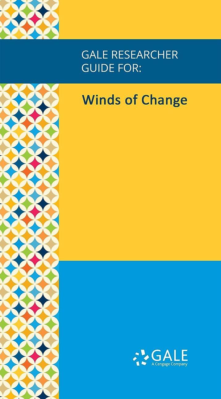 対応する意欲振るうGale Researcher Guide for: Winds of Change (English Edition)