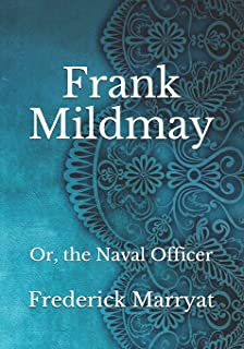 Frank Mildmay: Or, the Naval Officer