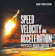 Speed, Velocity and Acceleration - Physics Book Grade 2   Children's Physics Books (English Edition)