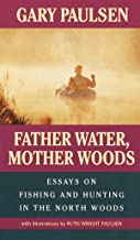 Father Water, Mother Woods: Essays on Fishing and Hunting in the North Woods (Laurel-Leaf Books)