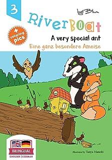 Riverboat: A Very Special Ant - Eine ganz besondere Ameise: Bilingual Children's Picture Book English German