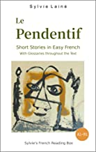 Le Pendentif, Short Stories in Easy French: with Glossaries throughout the Text (Easy French Reader Series for Beginners t. 1) (French Edition)