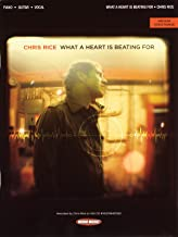 Chris Rice - What a Heart Is Beating For - Piano/Vocal/Guitar Artist Songbook