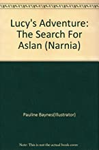 Lucy's Adventure: The Search For Aslan (Narnia)