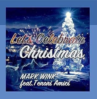 Let´S Celebrate Christmas (feat. Tenori Amici)