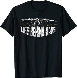 Life Behind Bars TShirt Funny Life Behind Bars Bike Shirts