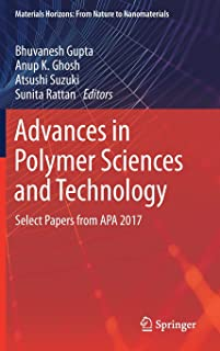 Advances in Polymer Sciences and Technology: Select Papers from APA 2017 (Materials Horizons: From Nature to Nanomaterials)