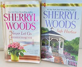 Author Sherryl Woods Two Book Set Bundle Collection, Includes: Safe Harbor & Never Let Go -Bonus Books By Raeanne Thayne
