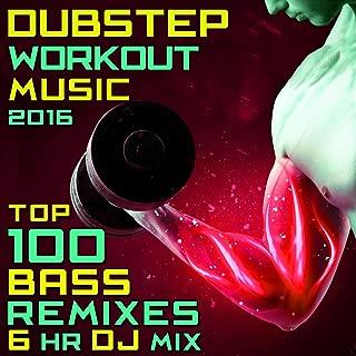 Dubstep Workout Music 2016 - Top 100 Bass Remixes 6hr DJ Mix
