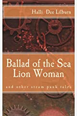 Ballad of the Sea Lion Woman: and other steam punk tales Paperback