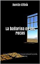 La bailarina en las rocas: La novela que desvela los mecanismos de la estafa telefónicas con tarot (Spanish Edition)