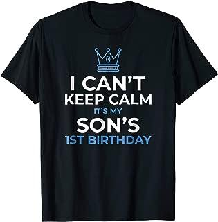 I Can't Keep Calm It's My Son's 1st Birthday Boy Kid T-Shirt