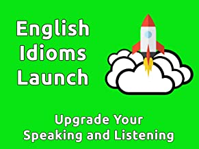 English Idioms Launch: Upgrade Your Speaking and Listening Skills