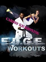 E.D.G.E. Workouts, Cardio Kickboxing