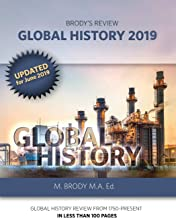 Brody's Review: Global History 2019: GLOBAL HISTORY REVIEW FROM 1750-PRESENT IN LESS THAN 100 PAGES