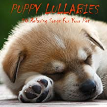Puppy Lullabies: 50 Relaxing Songs for Your Pet