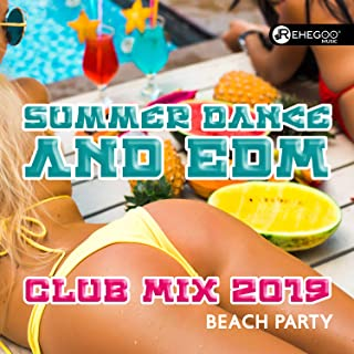Summer Dance and EDM Club Mix 2019 - Beach Party