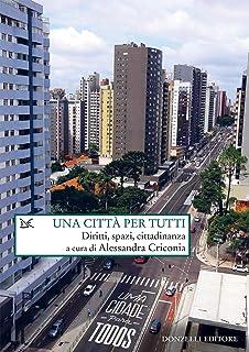 Una città per tutti: Diritti, spazi, cittadinanza