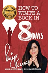 How To Write a Book in 8 Days: Your complete guide to writing & publishing your bestseller Kindle Edition