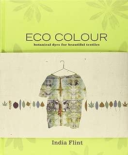 [India Flint] Eco Colour: Botanical Dyes for Beautiful Textiles