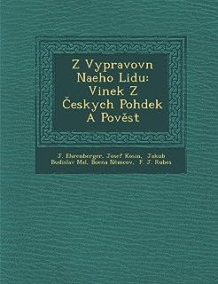 Z Vypravovn Naeho Lidu: Vinek Z Českych Pohdek A Pověst
