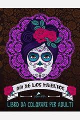 Dia de los muertos: Libro da colorare per adulti: Teschi Messicani a tema sugar skull: Volume 1 Copertina flessibile