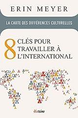 La Carte des différences culturelles: 8 clés pour travailler à l'international (French Edition) Kindle Edition
