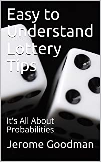 Easy to Understand Lottery Tips: It's All About Probabilities