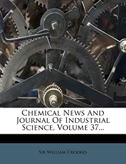 Chemical News and Journal of Industrial Science, Volume 37...