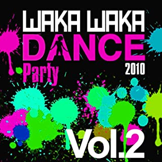 Waka Waka Dance Party 2010, Vol. 2