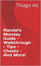Randal's Monday Guide - Walkthrough - Tips - Cheats - And More!