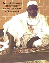 Ancient Elements of Spirituality within the Heart of Tasawwuf