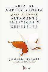 GUÍA DE SUPERVIVENCIA PARA PERSONAS ALTAMENTE EMPÁTICAS Y SENSIBLES (Spanish Edition) Paperback
