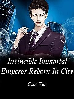 Invincible Immortal Emperor Reborn In City: Book 5