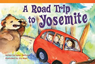 Teacher Created Materials - Literary Text: A Road Trip to Yosemite - Grade 2 - Guided Reading Level M