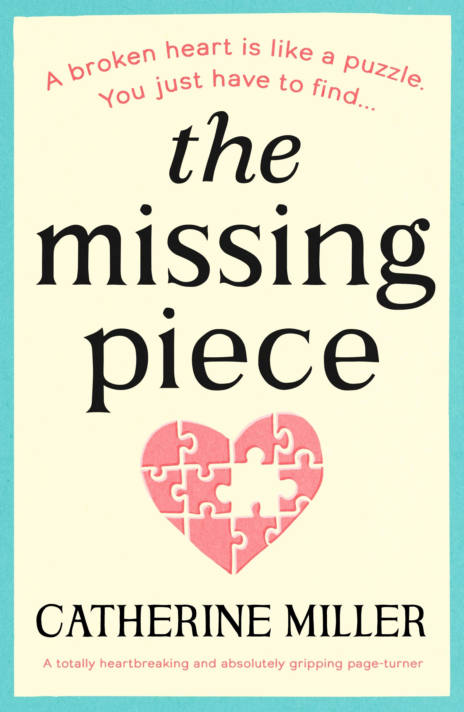 The Missing Piece: A totally heartbreaking and absolutely gripping page-turner