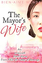 The Mayor's Wife: a short story