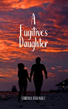 A Fugitive's Daughter