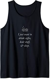 I Just Want To Drink Coffee, Knit Stuff & Sleep Tank Top