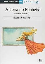 A Loira Do Banheiro, E Outras Histórias - Coleção Para Gostar De Ler Júnior (Em Portuguese do Brasil)