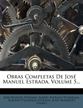 Obras Completas de Jos Manuel Estrada, Volume 5... (Spanish Edition)