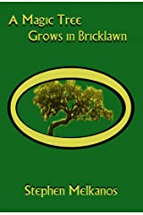 A Magic Tree Grows in Bricklawn Kindle Edition