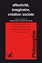 AffectivitГ©, imaginaire, crГ©ation sociale (Publications des facultГ©s universitaires Saint-Louis t. 128) (French Edition)