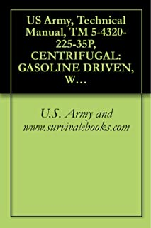 US Army, Technical Manual, TM 5-4320-225-35P, CENTRIFUGAL: GASOLINE DRIVEN, WHEEL MTD; 4-WHEEL, PNEUMATIC TIR 6-INCH; 1500 GPM, 60 FT HEAD, (CARVER MODEL ... military manauals, special forces