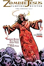 Zombie Jesus Vampire Hunter: The Codices vol. 1
