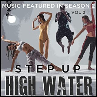 Step Up: High Water (Music Featured in Season 2), Vol. 2