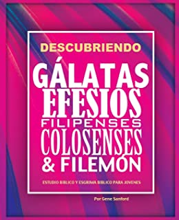 Descubriendo Gálatas, Efesios, Filipenses, Colosenses y Filemón: Estudio bíblico para jóvenes y guía del líder (Spanish Edition)