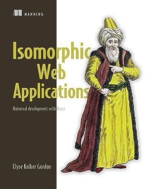 Isomorphic Web Applications: Universal Development with React