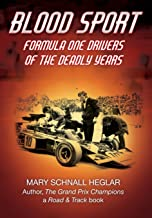 Blood Sport: Formula One Drivers of the Deadly Years